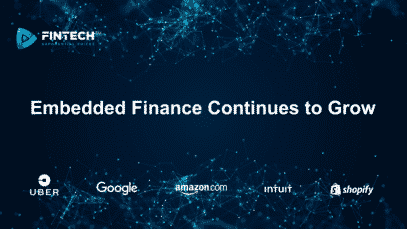 Embedded Finance Continues to Grow FINTECHTV